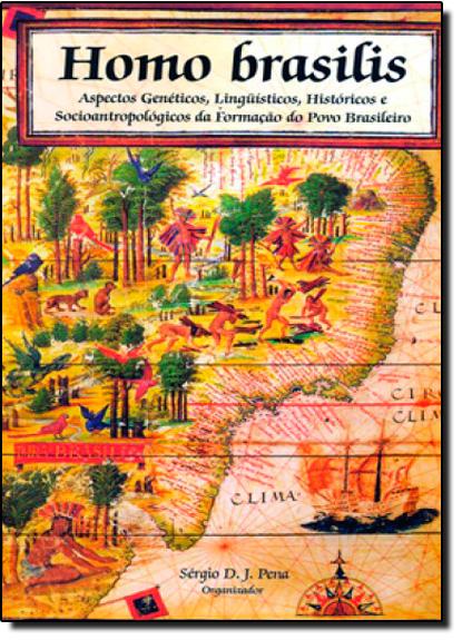 Homo Brasilis, livro de Sérgio D. J. Pena