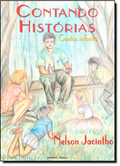 Contando Histórias: Contos Infantis, livro de Nelson Jacintho