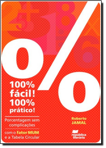 100 Fácil ! 100 Prático ! Porcentagem Sem Complicações, livro de Roberto Jamal