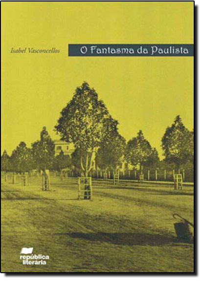 Fantasma Paulista, O, livro de Isabel Vasconcellos