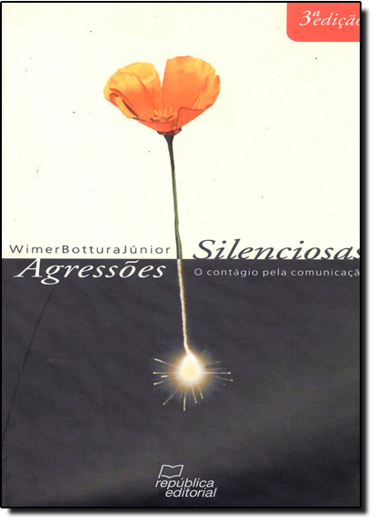 Agressões Silenciosas - 3ªEd., livro de Wimer Bouttura Júnior