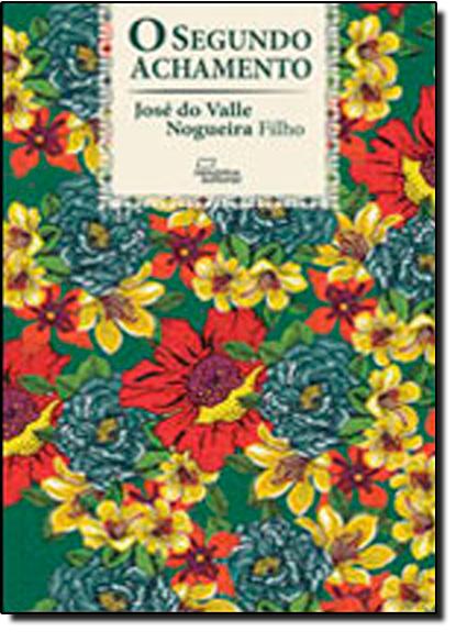 Segundo Achamento, O, livro de José do Valle Nogueira Filho