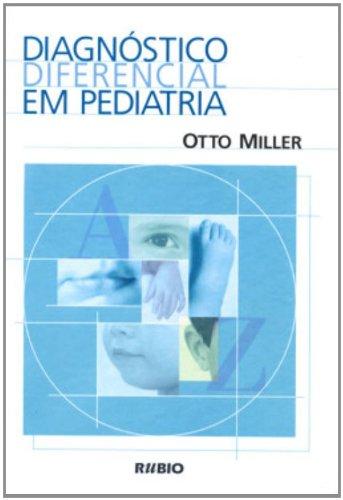 DIAGNOSTICO DIFERENCIAL EM PEDIATRIA, livro de Jussara Miller