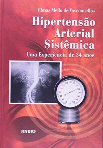 Hipertensão Arterial Sistêmica: Uma Experiência de 34 Anos, livro de Ebnas Mello de Vasconcellos