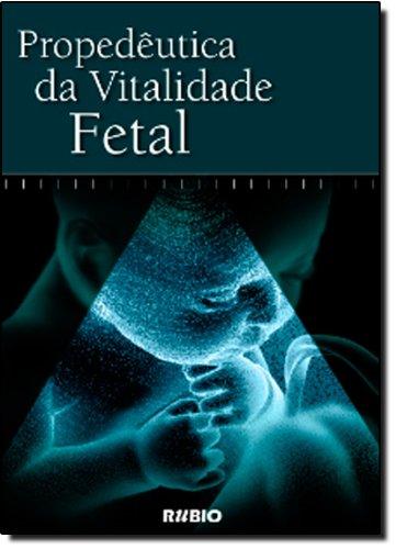 PROPEDEUTICA DA VITALIDADE FETAL, livro de VASQUES