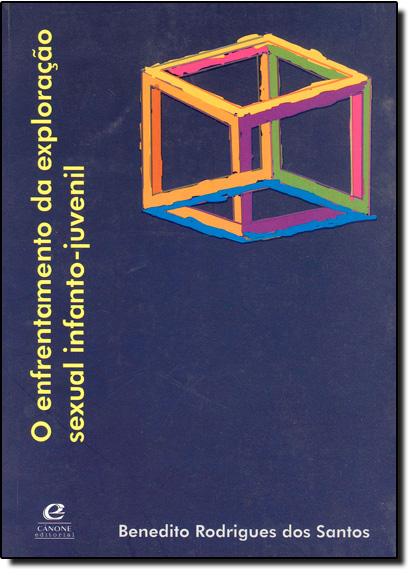 Enfrentamento da Exploração Sexual Infanto-juvenil, O, livro de Benedito Rodrigues dos Santos