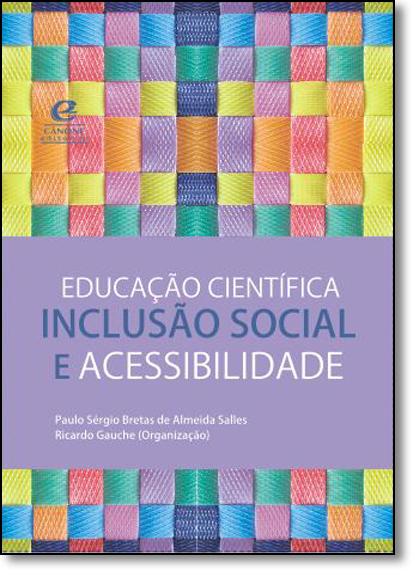 Educação Científica, Inclusão Social e Acessibilidade, livro de Paulo Sérgio Bretas de Almeida Salles | Ricardo Gauche