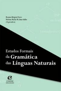 Estudos Formais da Gramática das Línguas Naturais, livro de Rozana Reigota Naves, Heloísa Maria M. Lima-Salles