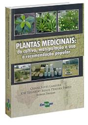 Plantas Medicinais. Do Cultivo, Manipulação e Uso à Recomendação Popular, livro de José Eduardo Brasil Pereira Pinto