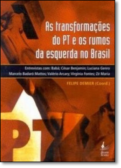 Transformações do Pt e os Rumos da Esquerda no Brasil, As, livro de Felipe Demier
