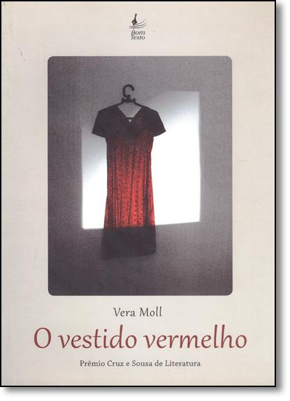 Vestido Vermelho, O, livro de Vera Moll