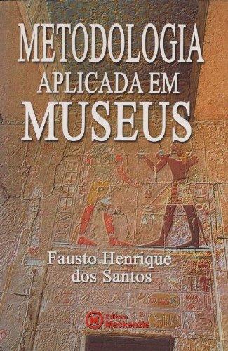 Metodologia aplicada em museus, livro de Fausto H. dos Santos