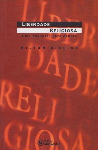 Liberdade religiosa: uma proposta para debate, livro de Milton Ribeiro