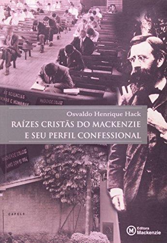 Raízes cristãs do Mackenzie e seu perfil confessional, livro de Osvaldo Henrique Hack