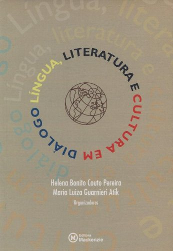 Língua, literatura e cultura em diálogo, livro de Helena Bonito Couto Pereira e Maria Luiza Guarnieri Atik (org.)