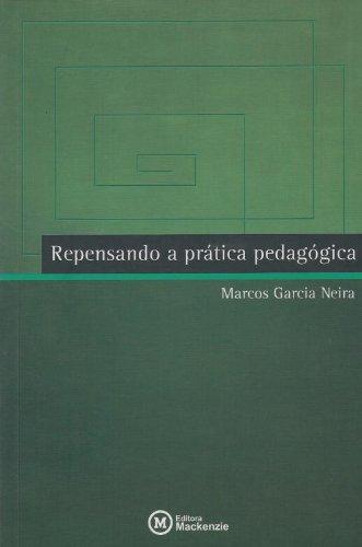 Repensando a prática pedadógica, livro de Marcos Garcia Neira