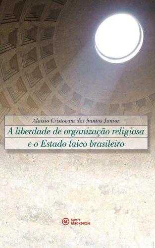 Liberdade de organização religiosa e o Estado laico brasileiro, A, livro de Aloisio Cristovam dos Santos Jr.