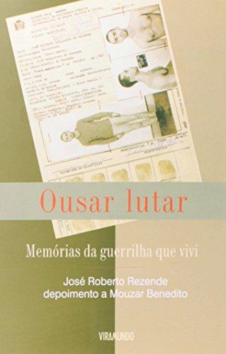 Ousar lutar, livro de José Roberto Rezende e Mouzar Benedito