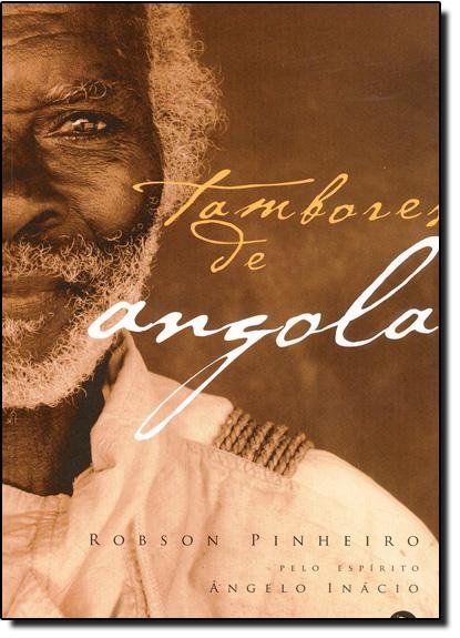 Tambores de Angola, livro de Robson Pinheiro