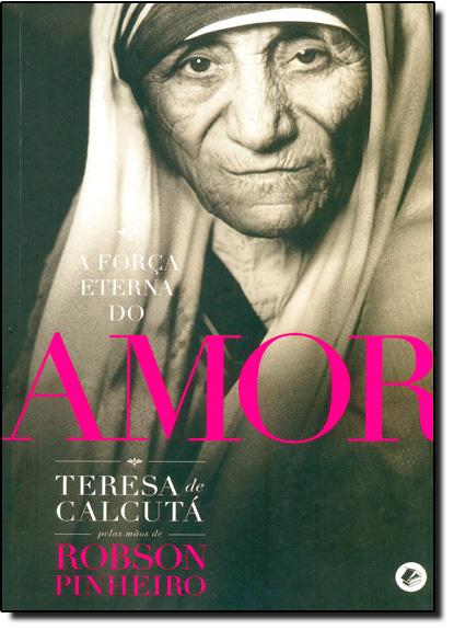 Força Eterna do Amor, A, livro de Robson Pinheiro