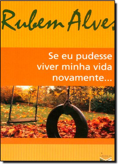 Se Eu Pudesse Viver Minha Vida Novamente ..., livro de Rubem Alves