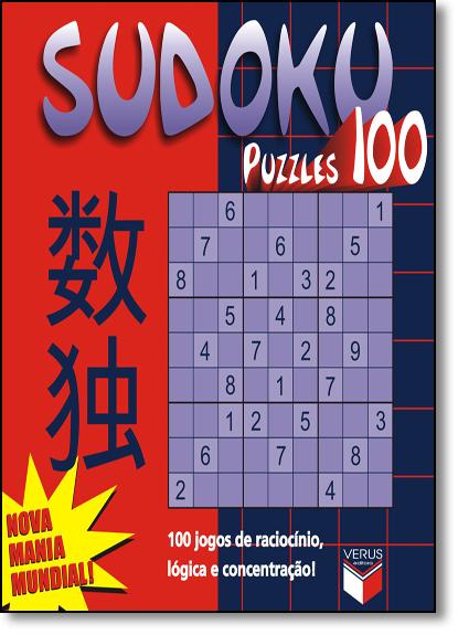 Sudoku Puzzles - 100 Jogos de Raciocínio, Lógica e Concentração - Vol.1, livro de VERUS EDITORA
