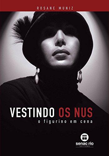 VESTINDO OS NUS - O FIGURINO EM CENA, livro de MUNIZ, ROSANE