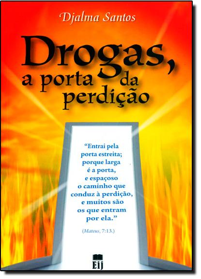 Drogas, a Porta da Perdição, livro de Djalma Santos
