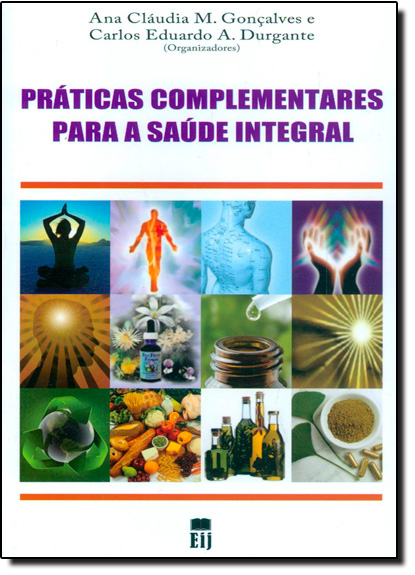 Práticas Complementares Para a Saúde Integral, livro de Ana Cláudia M. Gonçalves
