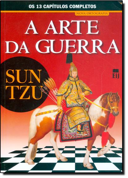 Arte da Guerra, A: Os 13 Cápitulos Completos, livro de Sun Tzu