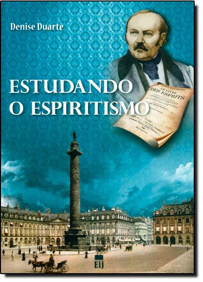 Estudando o Espiritismo, livro de Denise Duarte