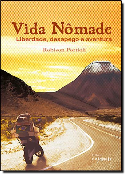 Vida Nômade: Liberdade, Desapego e Aventura, livro de Robison Portioli