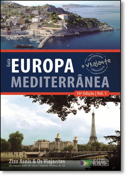 Guia Europa Mediterrânea - Vol.1 - Coleção O Viajante, livro de Zizo Asnis