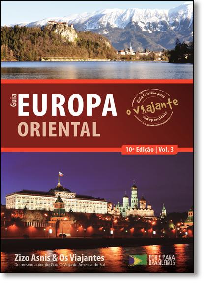 Guia Europa Oriental - Vol.3 - Coleção O Viajante, livro de Zizo Asnis