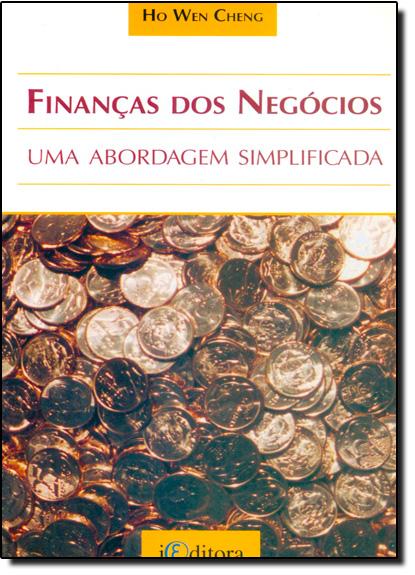 Finanças dos Negócios: Uma Abordagem Simplificada, livro de Ho Wen Cheng