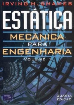 Estática mecânica para engenharia - 4ª edição, livro de Irving H. Shames