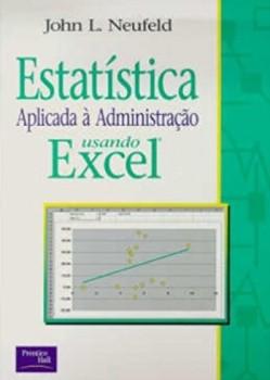 Estatística aplicada à administração usando Excel, livro de John L. Neufeld