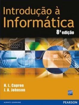 Introdução à informática - 8ª edição, livro de H. L. Capron, J. A. Johnson
