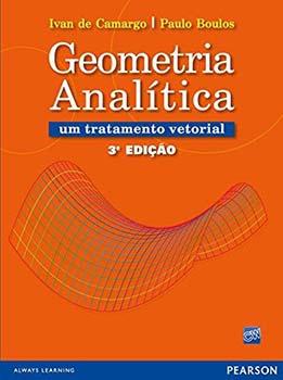 Geometria analítica - Um tratamento vetorial - 3ª edição, livro de Paulo Boulos, Ivan de Camargo