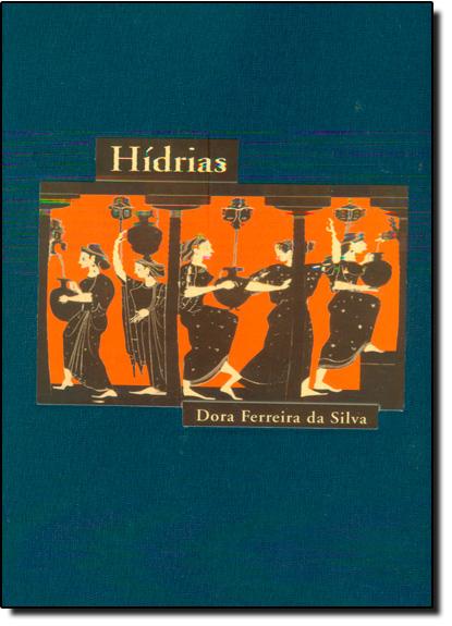 Hídrias - Edicão Especial, livro de Dora Ferreira da Silva
