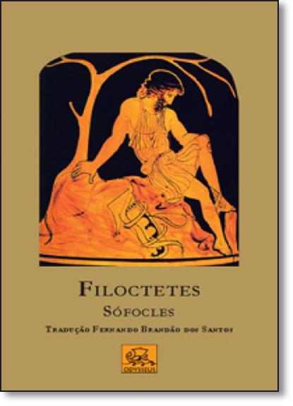 Filoctetes: Sófocles, livro de Fernando Brandão dos Santos