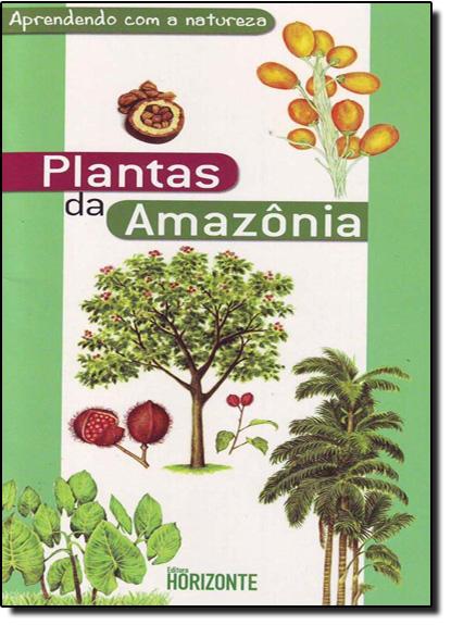 Plantas da Amazônia: Aprendendo Com a Natureza, livro de Sueli Ângelo Furlan