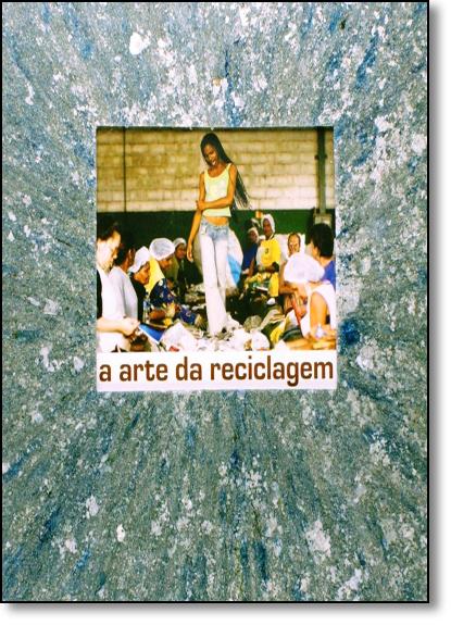 Arte da Reciclagem, A, livro de Sérgio Adeodato