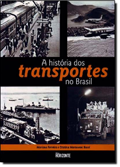 História dos Transportes no Brasil, A, livro de Mariana Ferreira