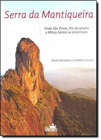 Serra da Mantiqueira: Onde São Paulo, Rio de Janeiro e Minas Gerais se Encontram, livro de Xavier Bartaburu