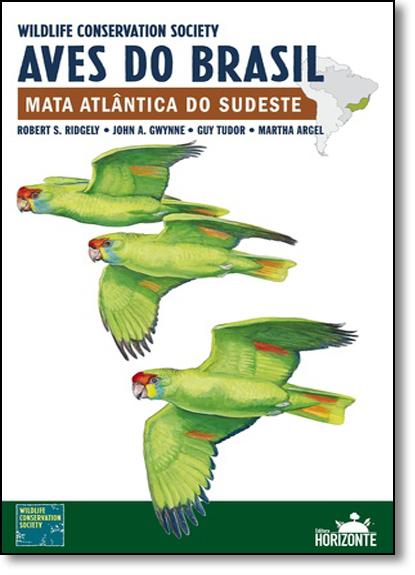 Aves do Brasil: Mata Atllântica do Sudeste, livro de Robert S. Ridgely