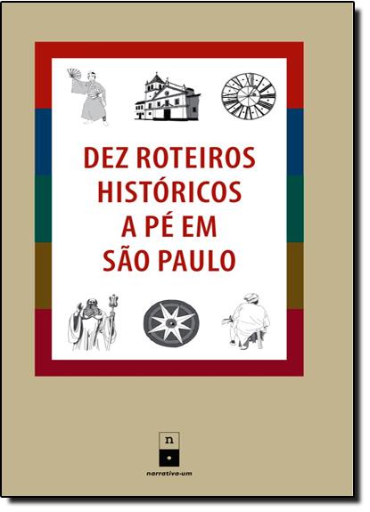 Dez Roteiros Históricos a Pé em São Paulo, livro de Carlos Lemos