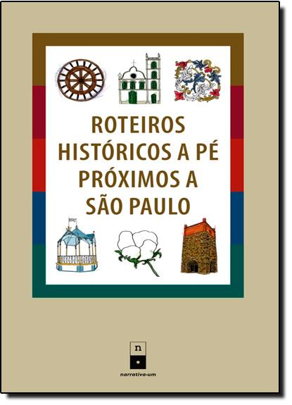 Roteiros Históricos a Pé Próximos a São Paulo, livro de Roney Cytrynowicz