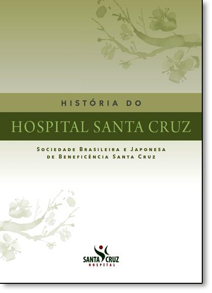História do Hospital Santa Cruz, livro de Monica Musatti Cytrynowicz