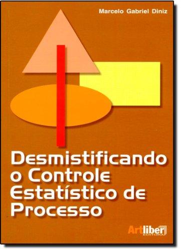 Desmistificando o Controle Estatístico de Processo, livro de Marcelo Gabriel Diniz